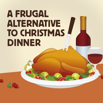 A Frugal Alternative to Christmas Dinner