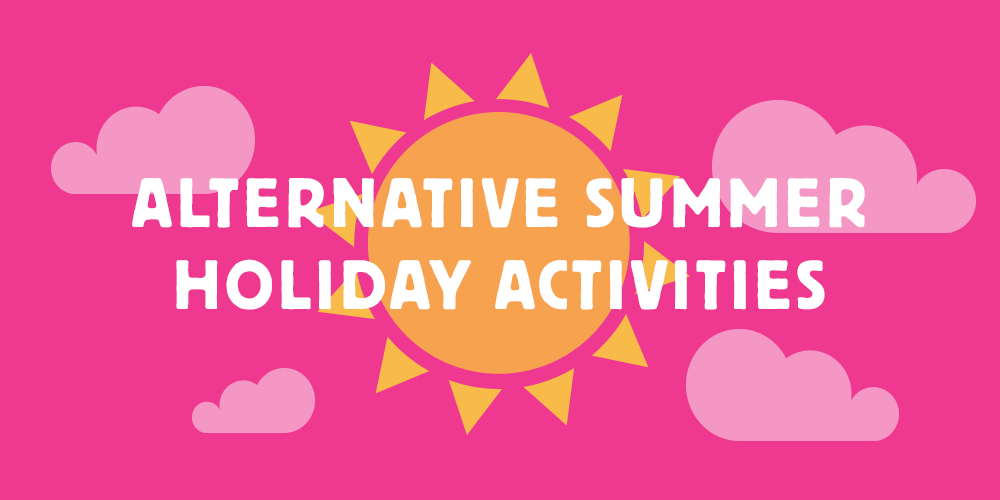 Alternative Summer Holiday Activities