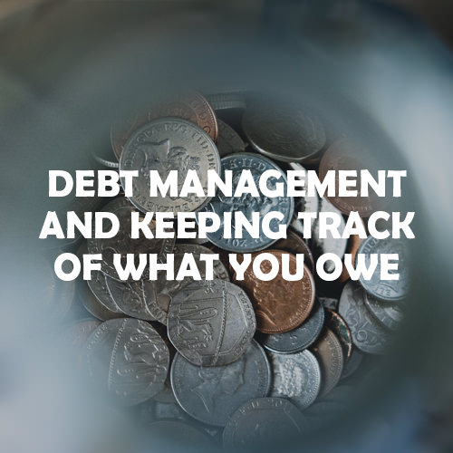 Debt management & keeping track of what you owe