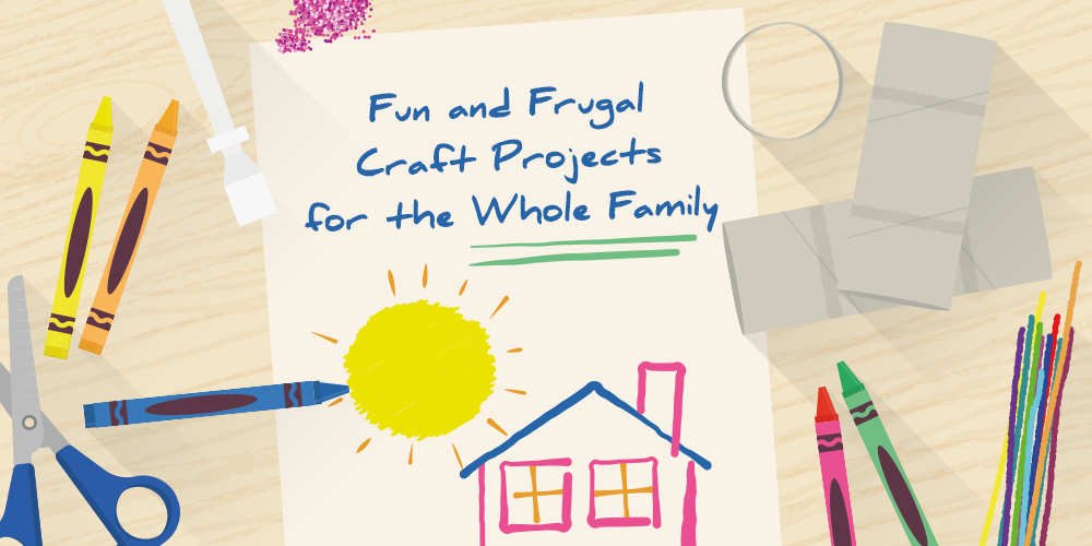 Frugal Craft Projects for the Whole Family