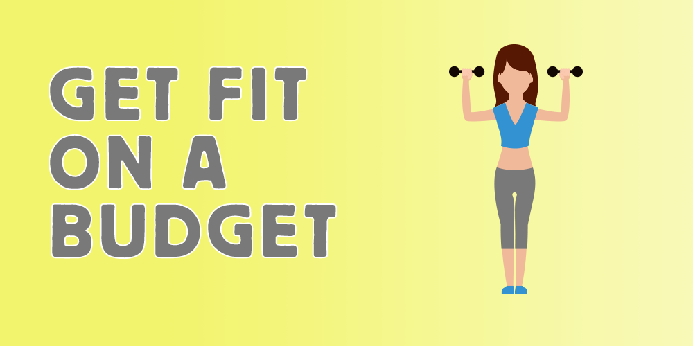 Get Fit on a Budget