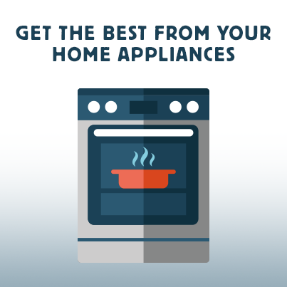 Get the Best from Your Home Appliances