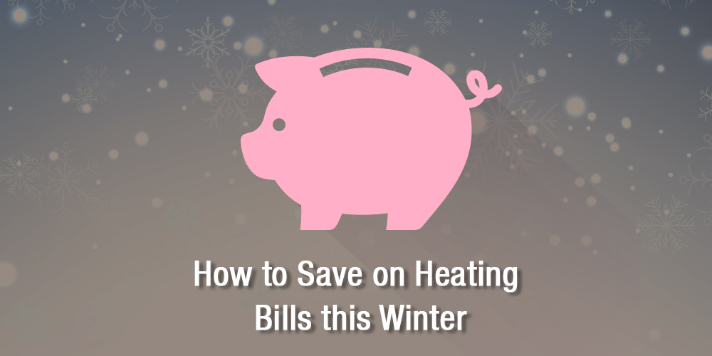 How to Save on Heating Bills