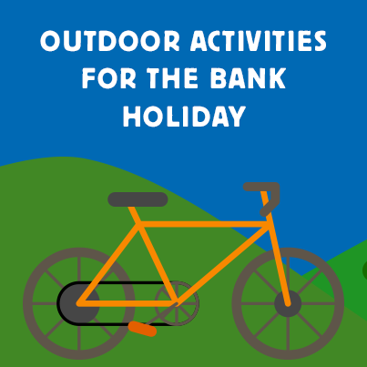 Outdoor Activities For The Bank Holiday