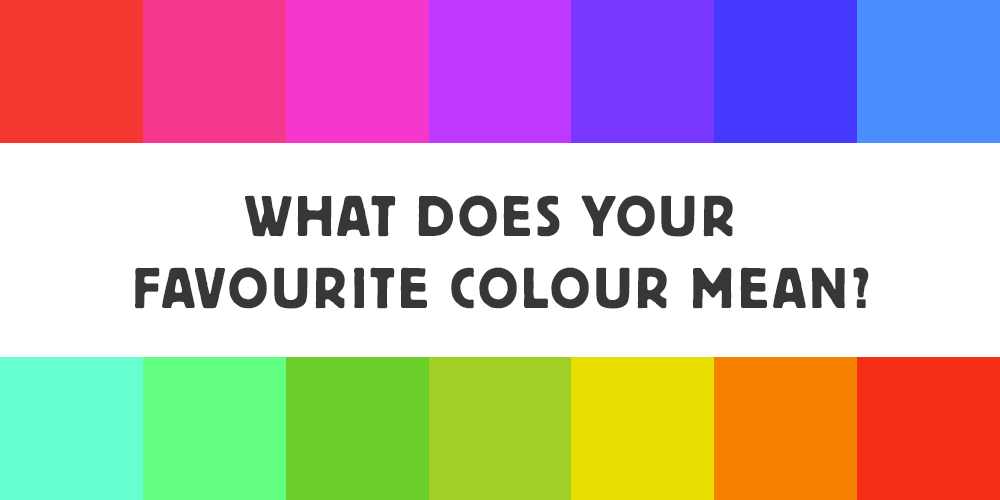 What Does Your Favourite Colour Mean?